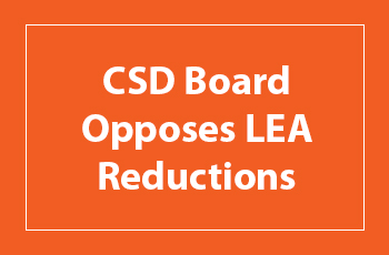 CSD Board Opposes LEA Reductions